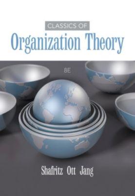 Classics of Organization Theory, Yong Jang, J. Ott, Jay Shafritz