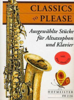 Classics to please, für Altsaxophon + Klavier, m. Audio-CD, Stephan Schwotzer