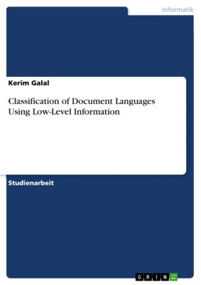 Classification of Document Languages Using Low-Level Information, Kerim Galal