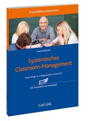 Classroom Management - ein Baustein für die Schulentwicklung, Frank Hielscher