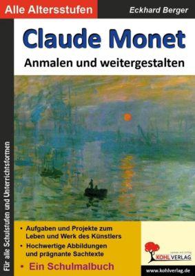 Claude Monet ... anmalen und weitergestalten, Eckhard Berger