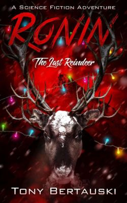 Claus: Ronin: The Last Reindeer (Claus, #6), Tony Bertauski