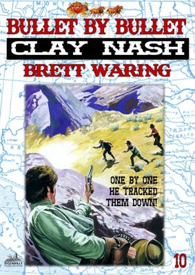 Clay Nash 10: Bullet by Bullet, Brett Waring