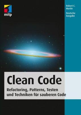 Clean Code - Refactoring, Patterns, Testen und Techniken für sauberen Code, Robert C. Martin