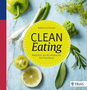Clean Eating, Katharina Kraatz