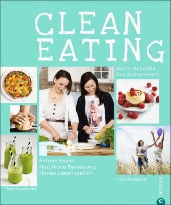 Clean Eating, Sarah Schocke, Eva Dotterweich