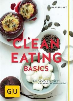 Clean Eating Basics, Hannah Frey