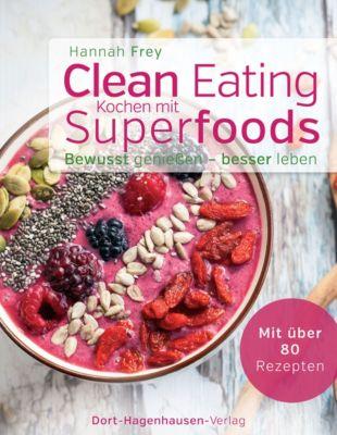 Clean Eating - Kochen mit Superfoods, Hannah Frey