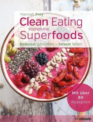 Clean Eating - Kochen mit Superfoods - Hannah Frey pdf epub