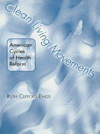 Clean Living Movements, Ruth Engs