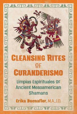 Cleansing Rites of Curanderismo, Erika Buenaflor