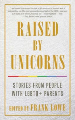 Cleiss Press: Raised By Unicorns, Frank Lowe