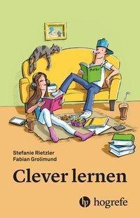 Clever lernen, Stefanie Rietzler, Fabian Grolimund