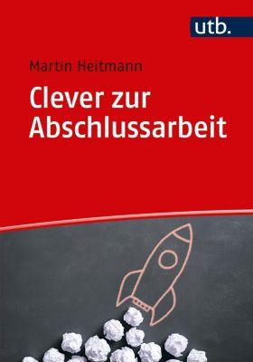 Clever zur Abschlussarbeit - Martin Heitmann pdf epub