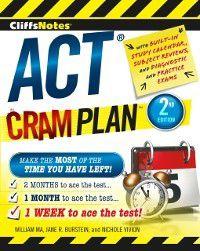 CliffsNotes ACT Cram Plan, 2nd Edition, Jane R. Burstein, William Ma, Nichole Vivion
