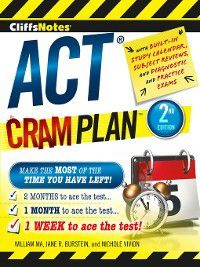 CliffsNotes: CliffsNotes ACT Cram Plan, Jane R. Burstein, William Ma, Nichole Vivion