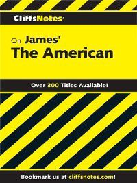 CliffsNotes: CliffsNotes on James' the American, James L. Roberts