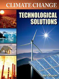 Climate Change: Technological Solutions, Jim Ollhoff
