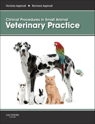 Clinical Procedures in Small Animal Veterinary Practice E-Book, Victoria Aspinall, Richard Aspinall