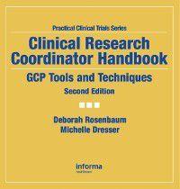 Clinical Research Coordinator Handbook, Deborah Rosenbaum, Michelle Dresser