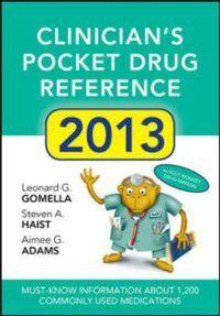 Clinicians Pocket Drug Reference 2013, Leonard G. Gomella, Steven A. Haist, Aimee G. Adams