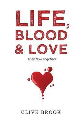 Clive Edward Brook: Life, Blood and Love, Clive Brook