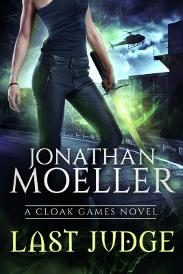 Cloak Games: Last Judge, Jonathan Moeller