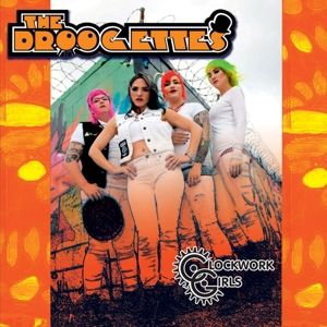 Clockwork Girls (Vinyl), The Droogettes