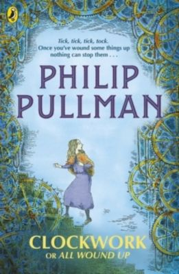 Clockwork or All Wound Up, Philip Pullman