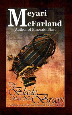 Clockwork Rift: The Blade Was Not Brass (Clockwork Rift, #3), Meyari McFarland