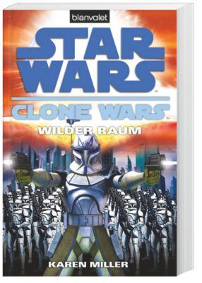 Clone Wars Band 2: Star Wars: Wilder Raum - Karen Miller  