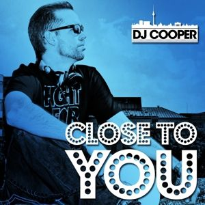 Close To You, Dj Cooper