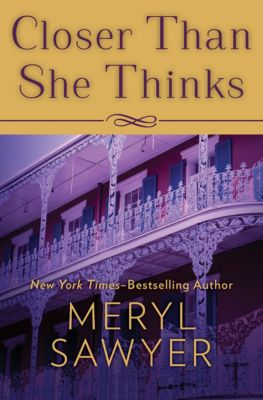 Closer Than She Thinks, Meryl Sawyer
