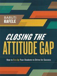 Closing the Attitude Gap, Baruti Kafele