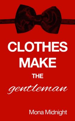 Clothes Make the Gentleman, Mona Midnight