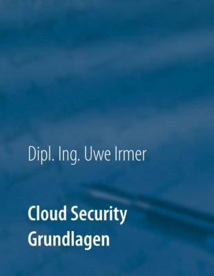 Cloud Security, Uwe Irmer