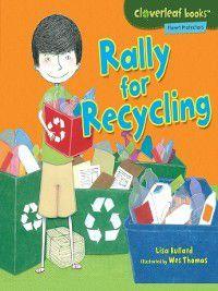 Cloverleaf Books ™ — Planet Protectors: Rally for Recycling, Lisa Bullard