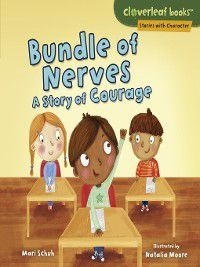 Cloverleaf Books Stories with Character: Bundle of Nerves, Mari Schuh