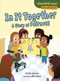Cloverleaf Books Stories with Character: In It Together, Kristin Johnson
