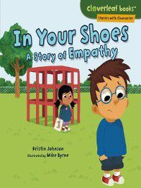 Cloverleaf Books Stories with Character: In Your Shoes, Kristin Johnson