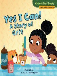 Cloverleaf Books Stories with Character: Yes I Can!, Mari Schuh