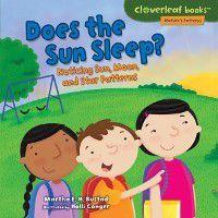 Cloverleaf Books (TM) - Nature's Patterns: Does the Sun Sleep?, Martha E. H. Rustad