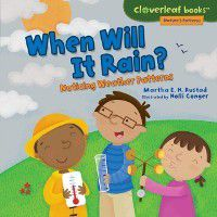 Cloverleaf Books (TM) - Nature's Patterns: When Will It Rain?, Martha E. H. Rustad
