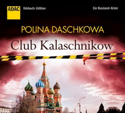 Club Kalaschnikow, 6 Audio-CDs, Polina Daschkowa