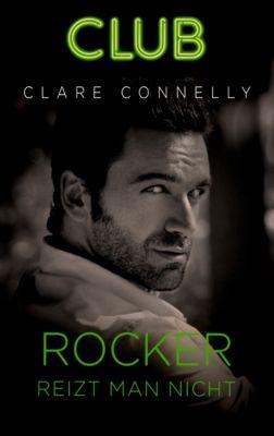 Club: Rocker reizt man nicht, Clare Connelly