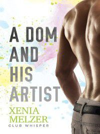 Club Whisper: A Dom and His Artist, Xenia Melzer