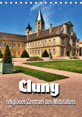 Cluny - religiöses Zentrum des Mittelalters (Tischkalender 2019 DIN A5 hoch), Thomas Bartruff