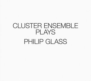 Cluster Ensemble Plays Philip Glass, Cluster Ensemble