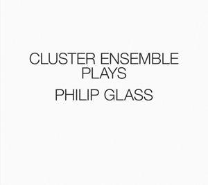Cluster Ensemble Plays Philip Glass, Cluster Ensemble