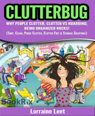 CLUTTERBUG:, Lorraine Leet
